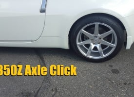 350Z Axle Click resolved